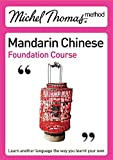 Mandarin Chinese Foundation Course. Content, Harold Goodman (Michel Thomas Method)