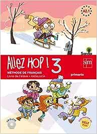 Allez Hop! 3: livre de l'élève. Primaria. Savia. Andalucía