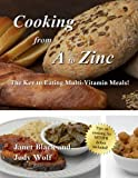 img - for Cooking From A to Zinc: The Key to Eating Multi-Vitamin Meals! book / textbook / text book