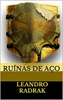 Ruínas de Aço (Fragmentos de Grinmelken Livro 10) por [Radrak, Leandro]