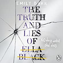 The Truth and Lies of Ella Black Audiobook by Emily Barr Narrated by Kelby Keenan