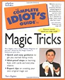 Complete Idiot's Guide to Magic Tricks, Tom Ogden, 0028627075