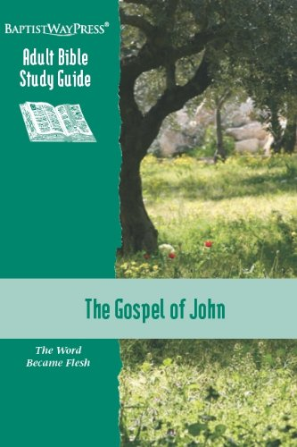 The Gospel of John: The Word Became Flesh (Adult Bible Study Guide)