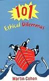 101 Ethical Dilemmas, Martin Cohen, 0415261279