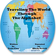 Traveling the World Through the Alphabet Audiobook by Tesla Pine Narrated by Mindy Newell