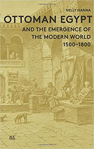 Ottoman Egypt and the Emergence of the Modern World, 1500-1800