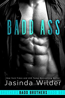 Badd Ass (Badd Brothers Book 2) by [Wilder, Jasinda]