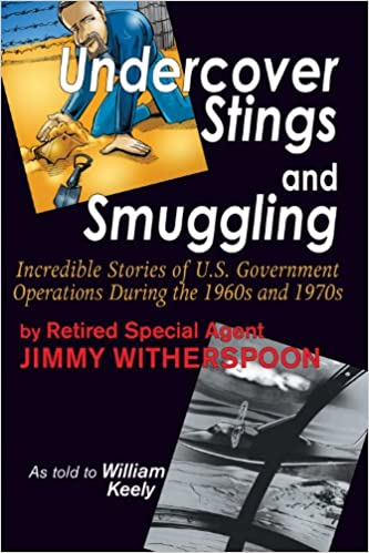 Undercover Stings And Smuggling Incredible Stories Of U S