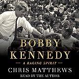 #7: Bobby Kennedy: A Raging Spirit