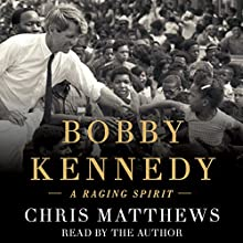 Bobby Kennedy: A Raging Spirit Audiobook by Chris Matthews Narrated by Chris Matthews