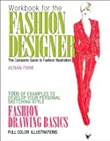 Workbook for the Fashion Designer : The Complete Guide to Fashion Illustration Plus MyFashionKit with Pearson EText, Park, Aeran, 0133011461