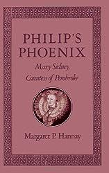Philip's Phoenix: Mary Sidney, Countess of Pembroke