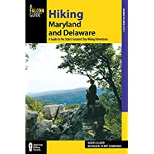 Hiking Maryland and Delaware: A Guide To The States' Greatest Day Hiking Adventures