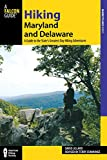 Hiking Maryland and Delaware: A Guide To The States' Greatest Day Hiking Adventures (State Hiking Guides Series)