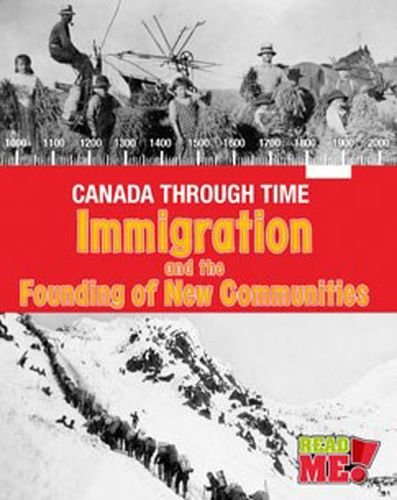 Immigration and the Founding of New Communities (Canada Through Time)