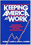 Keeping America at Work, Robert T. Lund and John A. Hansen, 0471815632