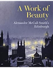 A Work of Beauty: Alexander McCall Smith's Edinburgh
