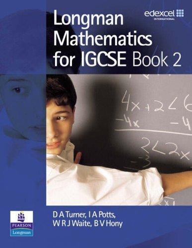 Longman Mathematics for IGCSE: Bk. 2 by Turner D Potts I Waite W Hony V (2005-12-20) Paperback