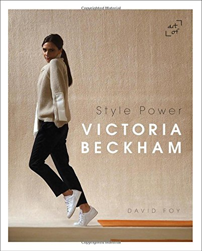 Victoria Beckham: Style Power - Wear Beckham David