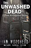 The Unwashed Dead (Zombie Armageddon Book 1)