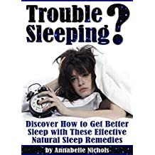 Trouble Sleeping?: Discover How to Get Better Sleep with These Effective Natural Sleep Remedies  (How to Get to Sleep | How to Get Good Sleep)