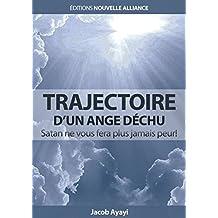 Trajectoire d'un Ange Déchu.