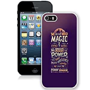 Beautiful Unique Designed iPhone 5S Phone Case With We Do Not Need Magic JK Rowling_White Phone Case