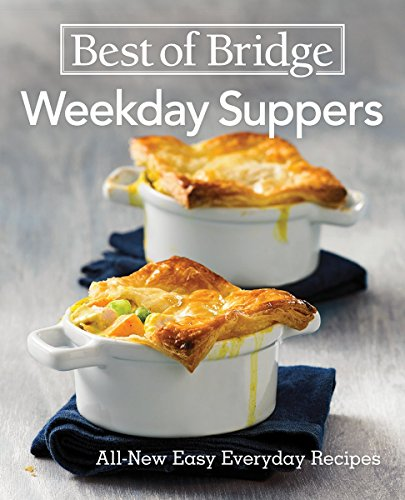 Best of Bridge Weekday Suppers: All-New Easy Everyday Recipes by Emily Richards, Sylvia Kong