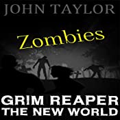 Zombies: Grim Reaper: The New World, Book 3 | John Taylor