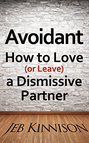 Avoidant: How to Love (or Leave) a Dismissive Partner cover