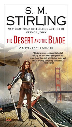 - The Desert and the Blade (A Novel of the Change)