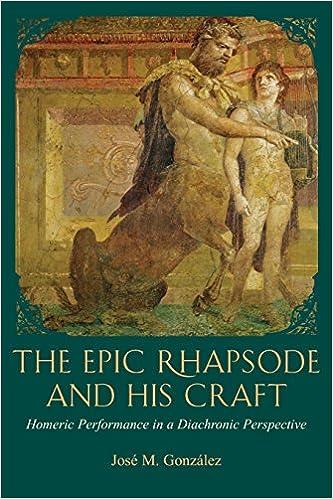 Epic Rhapsode and His Craft (Hellenic Studies) (Hellenic Studies Series)