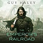 The Emperor's Railroad Audiobook by Guy Haley Narrated by Tim Gerard Reynolds