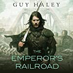 The Emperor's Railroad | Guy Haley