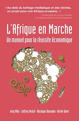 L'Afrique en Marche: Un manuel pour la réussite économique (French Edition)