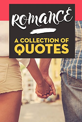 ROMANCE: A Collection of Quotes: Oprah Winfrey, Pablo Neruda