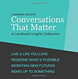 Landmark Insights: Conversations That Matter: A Landmark Insights Collection