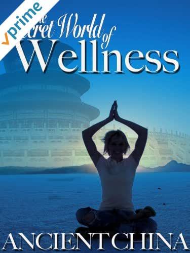 Secret World of Wellness Ancient China