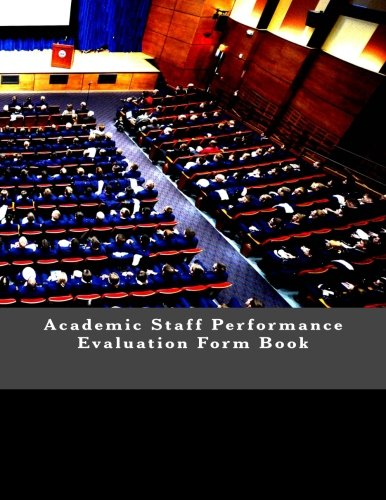 Academic Staff Performance Evaluation Form Book: 100 Forms (200 pages)