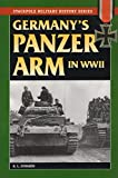 Germany's Panzer Arm in World War II (Stackpole Military History Series)