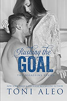 Rushing the Goal (Assassins Series Book 8) by [Aleo, Toni]