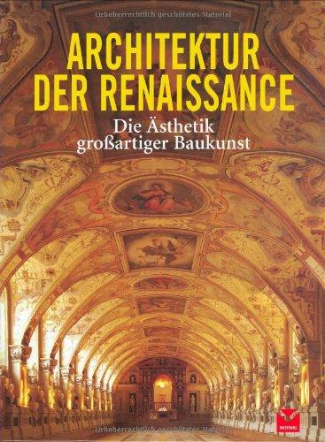 Architektur der Renaissance: Die Ästhetik großartiger Baukunst
