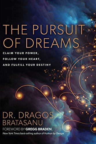The Pursuit of Dreams: Claim Your Power, Follow Your Heart, and Fulfill Your Destiny