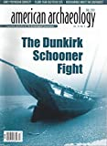 img - for American Archaeology : The Battle for the Dunkirk Schooner; Making a Case for the Pre-Clovis; Reassessing the Winterville Mounds; Learning about the Apishapa; The Polynesian Contact with America; The Mesoamerican Southwest Connection book / textbook / text book