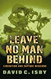 Leave No Man Behind: Liberation and Capture Missions (Cassell Military Paperbacks)