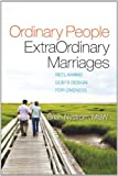 Ordinary People, Extraordinary Marriages, Brian Nystrom, 0595158854