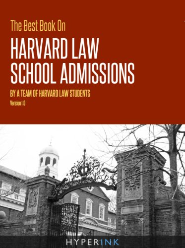 The Best Book On Harvard Law School Admissions (Written By HLS Students -  Requirements, Statistics, Strategy), 1st Edition