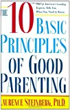 The Ten Basic Principles of Good Parenting, Laurence Steinberg, 0743251156