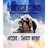 La bible d'étude des projets: Manuel Pratique des études détaillées (French Edition)