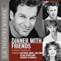 Dinner with Friends Performance by Donald Margulies Narrated by  full cast